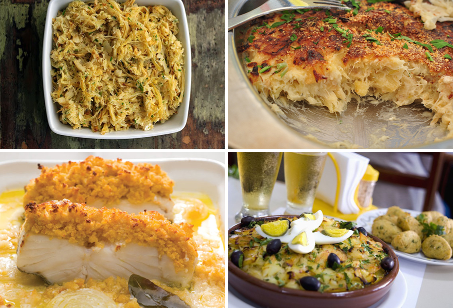Bacalhau à Bras (with egg and fries); Bacalhau com Natas (with cream); Bacalhau com Broa (coated with Corn Bread); Bacalhau à Gomes de Sa (with onion, potatoes and liters of olive oil)